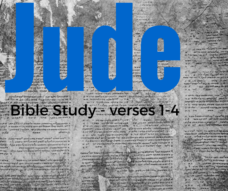 Jude v. 1-4 - personal bible study