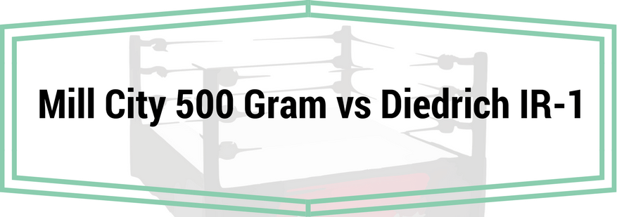 Mill City 500 Gram vs. Dietrich IR-1